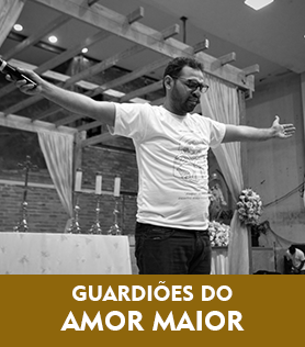 GUARDIOES DO AMOR MAIOR