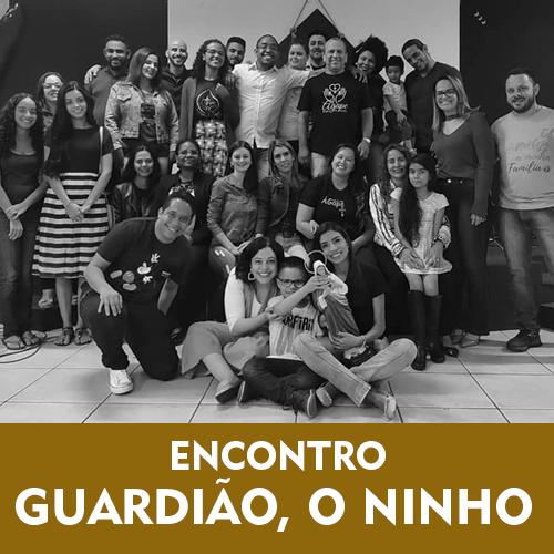 ENCONTRO GUARDIAO, O NINHO