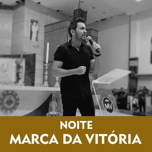 NOITE MARCA DA VITÓRIA